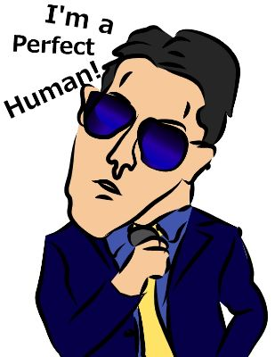 I'm a perfect human!